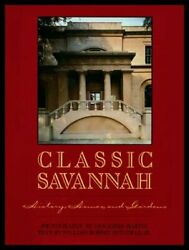 Classic Savannah History Homes And Gardens By William R Mitchell Used