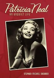 Patricia Neal An Unquiet Life By Stephen Michael Shearer New