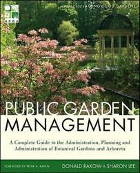 Public Garden Management: A Complete Guide to the Planning and Administration of