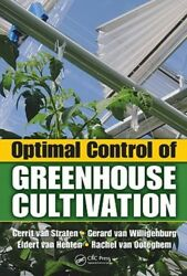 Optimal Control of Greenhouse Cultivation by Gerrit Van Straten: New