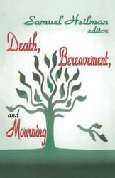Death Bereavement And Mourning By Phd Heilman Samuel C Dr. New