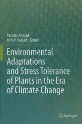 Environmental Adaptations and Stress Tolerance of Plants in the Era of Climate