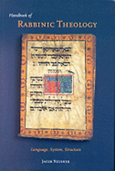 Handbook Of Rabbinic Theology Language, System, Structure By Phd Neusner, Jacob