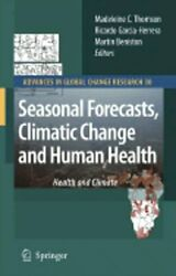 Seasonal Forecasts, Climatic Change and Human Health: Health and Climate: New