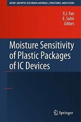 Moisture Sensitivity of Plastic Packages of IC Devices by X. J. Fan: New