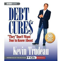 Debt Cures They� Don't Want You To Know About By Kevin Trudeau 2008 Unabridged