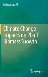 Climate Change Impacts on Plant Biomass Growth by Mohammad Ali: New