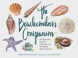 The Beachcomber#x27;s Companion: An Illustrated Guide to Collecting and Identifying