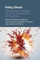 Policy Shock Recalibrating Risk And Regulation After Oil Spills Nuclear New
