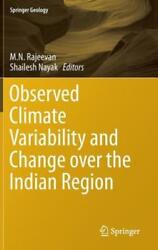 Observed Climate Variability and Change Over the Indian Region by M N Rajeevan