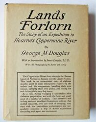 Rare - Lands Forlornstory Of An Expedition By George M. Douglas 1914 1st Hb/dj