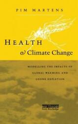 Health and Climate Change: Modelling the Impacts of Global Warming and Ozone
