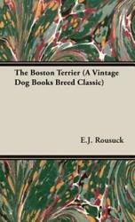 The Boston Terrier by E J Rousuck: New