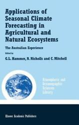 Applications of Seasonal Climate Forecasting in Agricultural and Natural: New