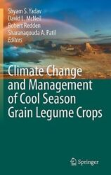 Climate Change and Management of Cool Season Grain Legume Crops by Yadav: New