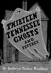 Thirteen Tennessee Ghosts And Jeffrey Commemorative Edition By Ben Windham New