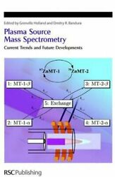 Plasma Source Mass Spectrometry Current Trends And Future Developments New
