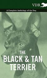 The Black and Tan Terrier - A Complete Anthology of the Dog - by Various: New