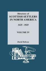 Directory Of Scottish Settlers In North America 1625-1825 By David Dobson New