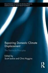 Repairing Domestic Climate Displacement: The Peninsula Principles by Leckie: New