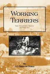Working Terriers - Their Management Training and Work Etc. by Bristow-Noble