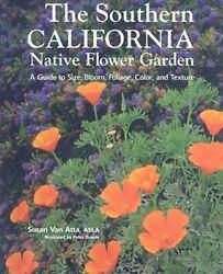 The Southern California Native Flower Garden: A Guide to Size Bloom Foliage