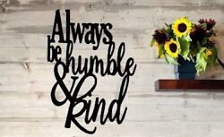 Always Be Humble And Kind Sign Metal Wall Art Family Qoutes Love Home Decor