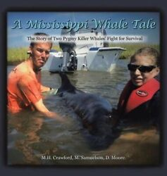 A Mississippi Whale Tale: The Story of Two Pygmy Killer Whales' Fight for: New