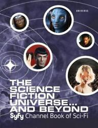 The Science Fiction Universe And Beyond Syfy Channel Book Of Sci-fi By Mallory