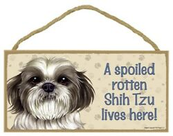 A Spoiled Rotten Shih Tzu lives here Cute Dog Sign 5quot;x10quot; NEW USA Plaque 663