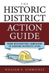 Historic District Action Guide: From Designation Campaigns to Keeping Districts