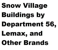 Offers Welcome Buildings For Department 56, Lemax, Snow Village Holiday Dickens