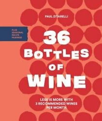 36 Bottles Of Wine Less Is More With 3 Recommended Wines Per Month Plus Used