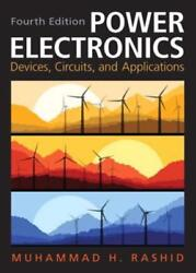 Power Electronics Circuits Devices And Applications By Muhammad H. Rashid Used