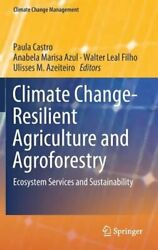 Climate Change-Resilient Agriculture and Agroforestry: Ecosystem Services and