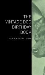 The Vintage Dog Birthday Book - The Black and Tan Terrier by Various: New