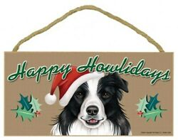 Happy Howlidays Border Collie Christmas Cute Dog Sign NEW 5quot;x10quot; Wood Plaque 739