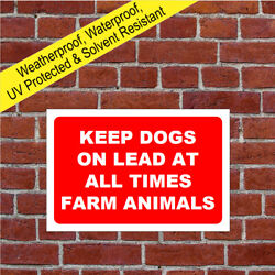 Keep Dogs On Lead Farm Animals Sign 9032 Waterproof And Solvent Resistant Signs