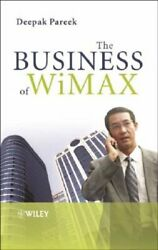 The Business Of Wimax By Deepak Pareek New