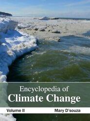 Encyclopedia of Climate Change: Volume II by Mary D'Souza: New