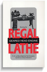 Running The Regal Geared Head Engine Lathe By Leblond Lindsay How To Book