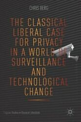 The Classical Liberal Case for Privacy in a World of Surveillance and by Berg