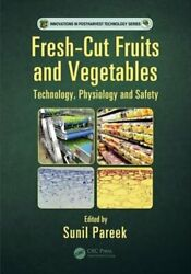 Fresh-cut Fruits And Vegetables Technology, Physiology, And Safety By Pareek