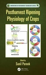 Postharvest Ripening Physiology Of Crops By Sunil Pareek New