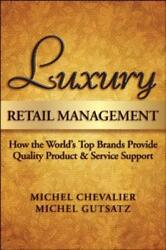 Luxury Retail Management: How the World's Top Brands Provide Quality Product and