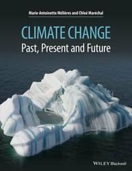 Climate Change: Past, Present, and Future by Marie-Antoinette Melieres: New