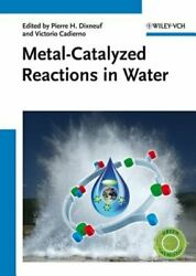 Metal-catalyzed Reactions In Water By Pierre H. Dixneuf New