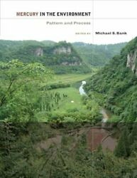 Mercury In The Environment Pattern And Process By Michael S Bank New