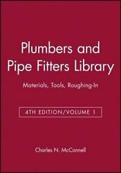 Plumbers And Pipe Fitters Library Volume 1 Materials Tools Roughing-in Used