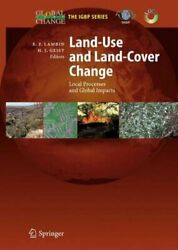 Land-Use and Land-Cover Change: Local Processes and Global Impacts by Lambin